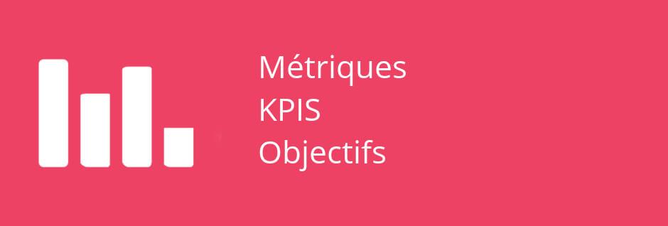 KPI, métriques et objectifs