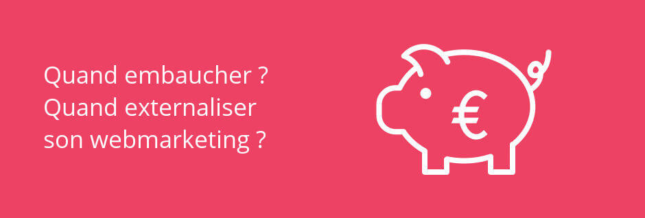 externaliser le webmarketing ou internaliser le webmarketing