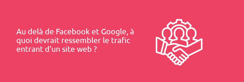 trafic Google et facebook